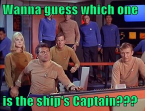 Wanna guess which one  is the ship's Captain???