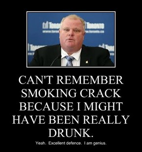 CAN'T REMEMBER SMOKING CRACK BECAUSE I MIGHT HAVE BEEN REALLY DRUNK.