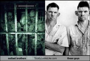 outlast brothers Totally Looks Like these guys