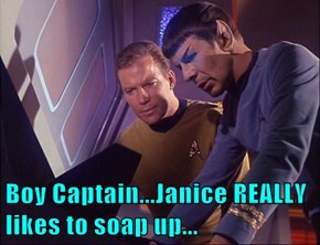 Boy Captain...Janice REALLY likes to soap up...