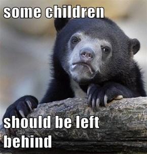 some children  should be left behind
