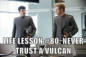 LIFE LESSON #80: NEVER TRUST A VULCAN
