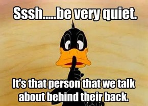 Sssh.....be very quiet.