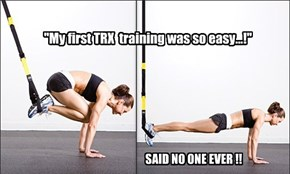 """My first TRX  training was so easy...!"""