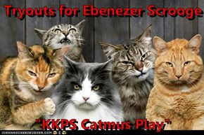 "Tryouts for Ebenezer Scrooge  ""KKPS Catmus Play"""