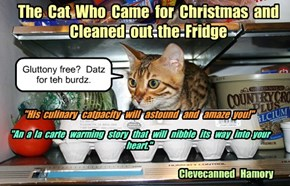 The  Cat  Who  Came  for  Christmas  and Cleaned  out  the  Fridge