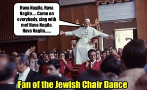 Pope Does the Jewish Chair Dance