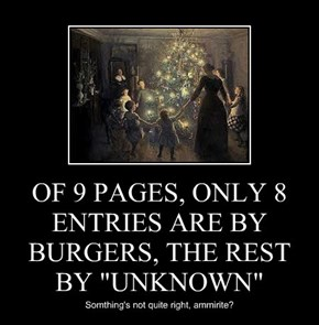 "OF 9 PAGES, ONLY 8 ENTRIES ARE BY BURGERS, THE REST BY ""UNKNOWN"""
