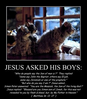 JESUS ASKED HIS BOYS: