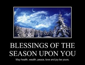 BLESSINGS OF THE SEASON UPON YOU