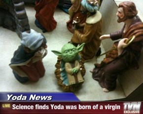 Yoda News - Science finds Yoda was born of a virgin