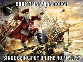 CHRISTMAS WAS ROUGH  SINCE BEING PUT ON THE NO FLY LIST