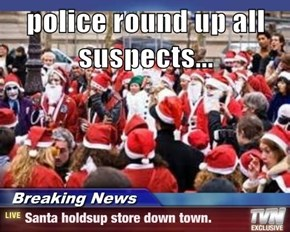 police round up all suspects...