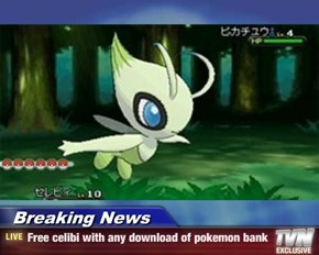Breaking News - Free celibi with any download of pokemon bank
