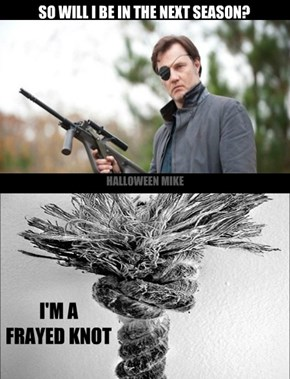 The Governor - A frayed knot!