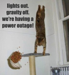 lights out. gravity off. we're having a power outage!