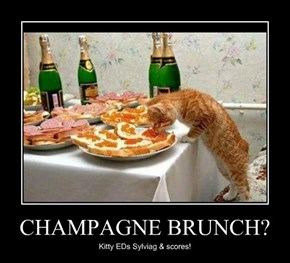 CHAMPAGNE BRUNCH?