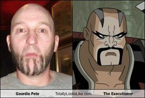 Geordie Pete Totally Looks Like The Executioner