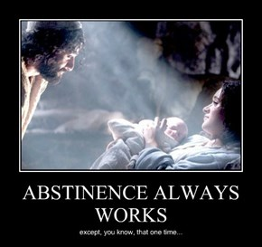 ABSTINENCE ALWAYS WORKS