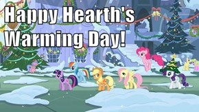 Happy Hearth's Warming Day!