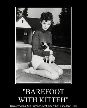 """BAREFOOT WITH KITTEH"""