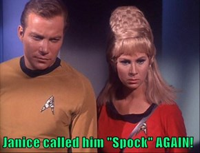 "Janice called him ""Spock"" AGAIN!"
