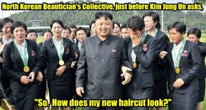 North Korean Beautician's Collective, just before Kim Jung Un asks,