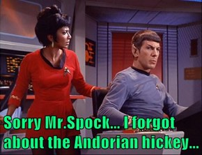 Sorry Mr.Spock... I forgot about the Andorian hickey...