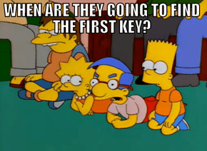 They Really Need to Hurry up if They Want to Find All Six Keys by the End of the Season
