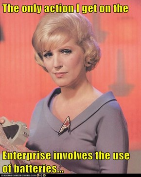 The only action I get on the  Enterprise involves the use of batteries...
