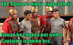 The Roman's didn't expect their  lion to be choked out with a Captain's training bra...