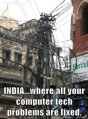 INDIA...where all your computer tech problems are fixed.