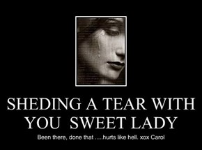 SHEDING A TEAR WITH YOU  SWEET LADY