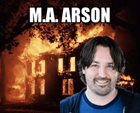Thanks, M.A. Arson