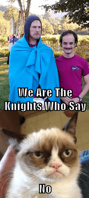 We Are The Knights Who Say No