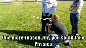 One more reason why you sould take Physics