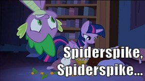 ...Does Whatever Spiderspike Does...