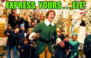 EXPRESS  YOURS . . . ELF!