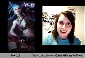 Jinx  Totally Looks Like Overly Attached Girlfriend