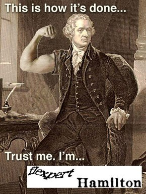 Alexander Hamilton is Too Stronk