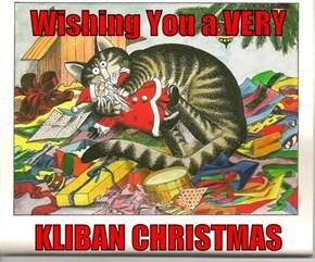 Wishing You a VERY  KLIBAN CHRISTMAS