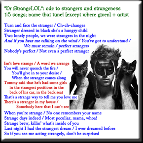 """Dr StrangeLOL"": ode to strangers and strangeness"
