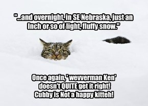 """...and overnight, in SE Nebraska, just an Inch or so of light, fluffy snow."""