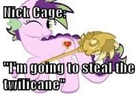 "Nick Cage:  ""I'm going to steal the twilicane"""