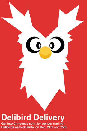 Help Brighten Up Someone's Christmas Day by Wonder Trading Delibird's Named Santa