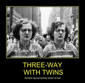 THREE-WAY  WITH TWINS