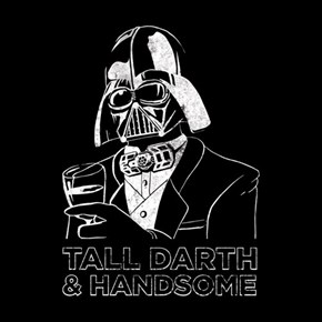 Tall Darth and Handsome
