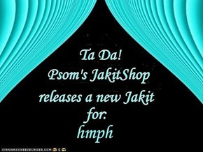 Psom's JakitShop New Release...finulli