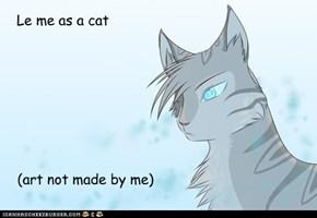 Le me as a cat