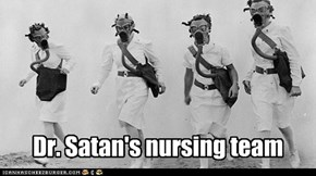 Dr. Satan's nursing team